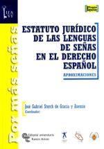 ESTATUTO JURÍDICO DE LAS LENGUAS DE SEÑAS EN EL ESTATUTO ESPAÑOL Estatuto